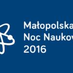 Małopolska Noc Naukowców 2016
